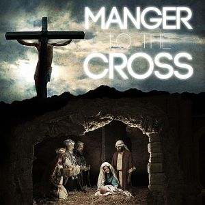 from manger to cross